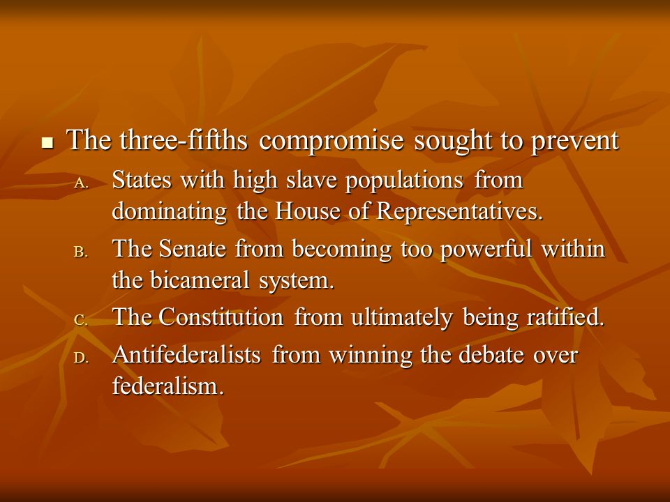 The three-fifths compromise sought to prevent