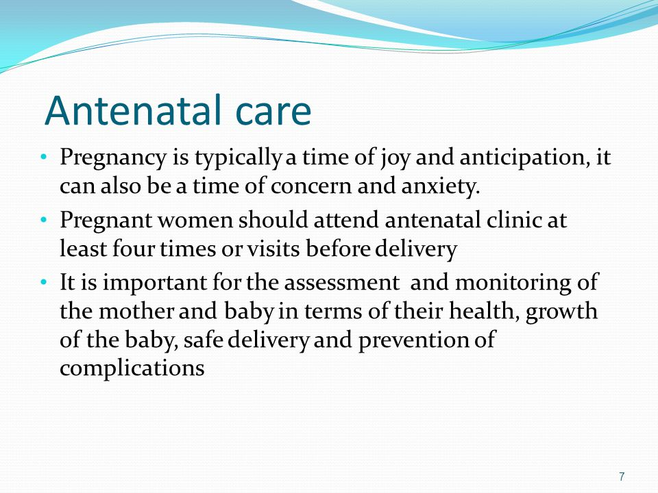 Antenatal care Pregnancy is typically a time of joy and anticipation, it can also be a time of concern and anxiety.