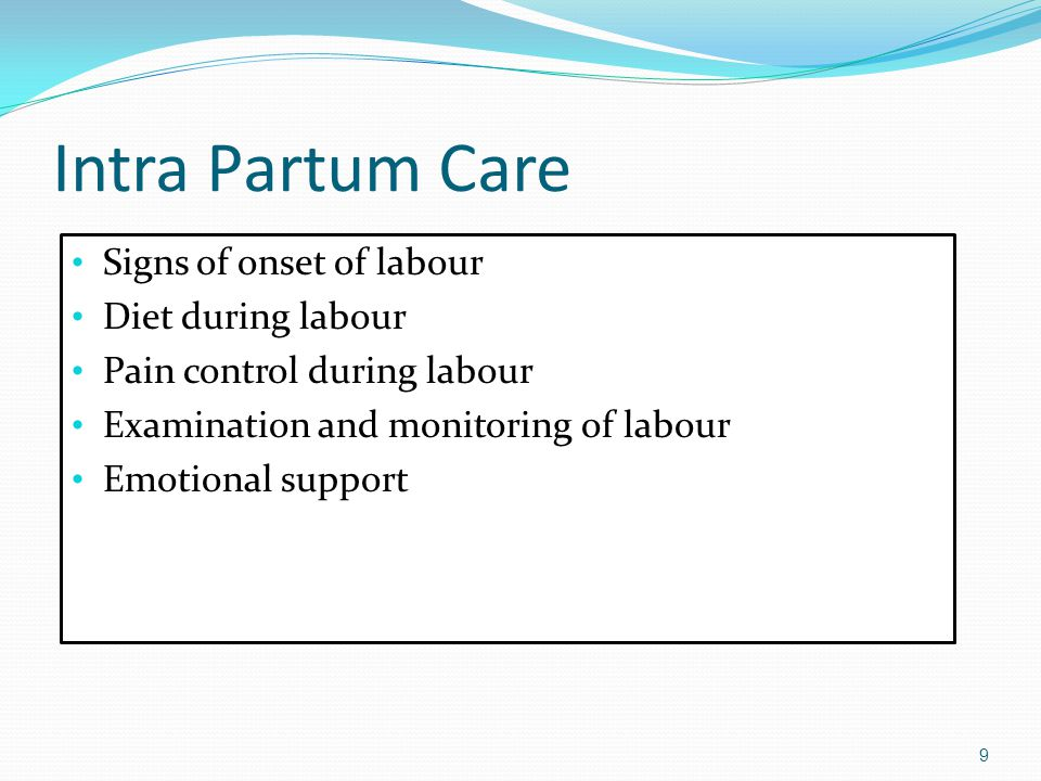 Intra Partum Care Signs of onset of labour Diet during labour
