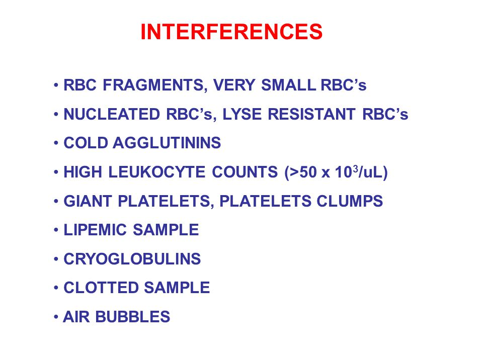 INTERFERENCES RBC FRAGMENTS, VERY SMALL RBC's