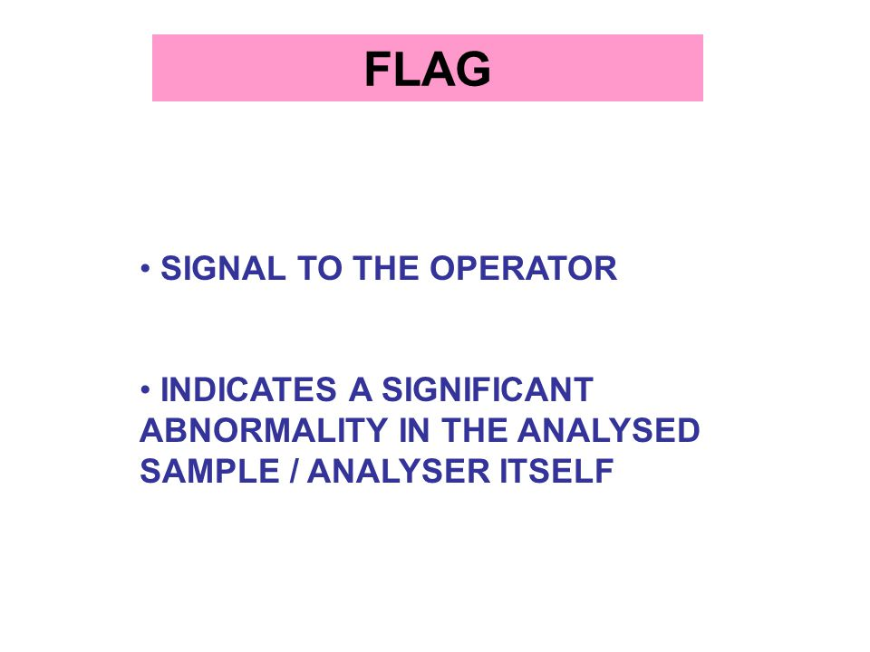 FLAG SIGNAL TO THE OPERATOR