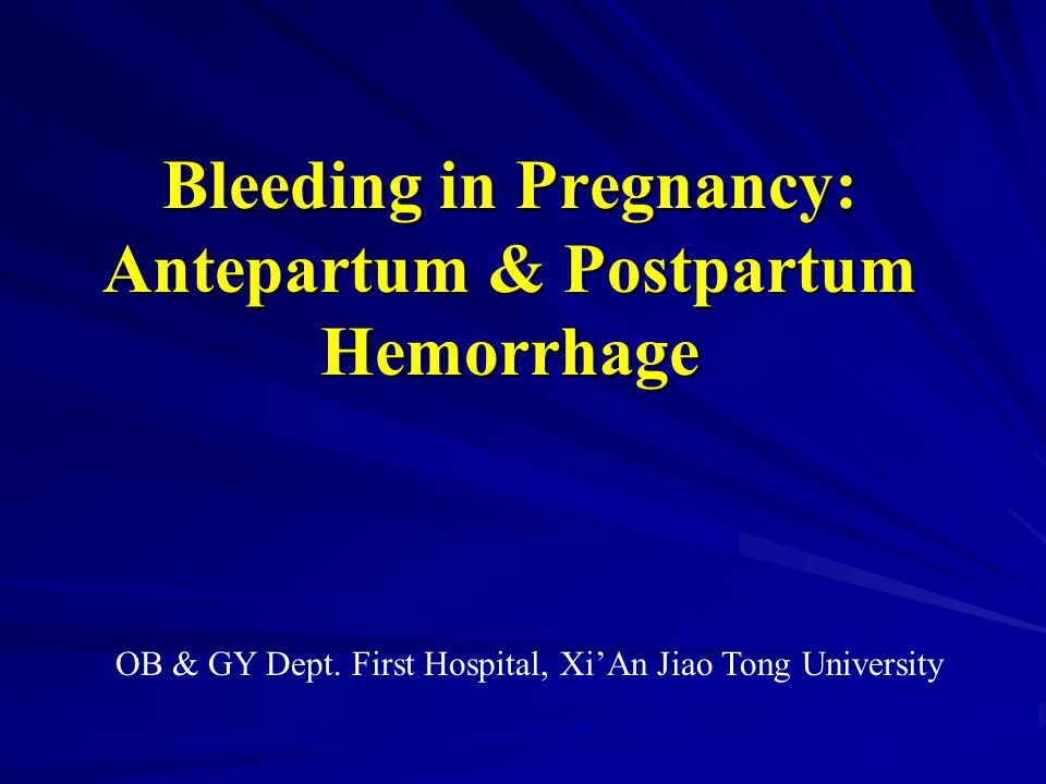 Bleeding in Pregnancy: Antepartum & Postpartum Hemorrhage