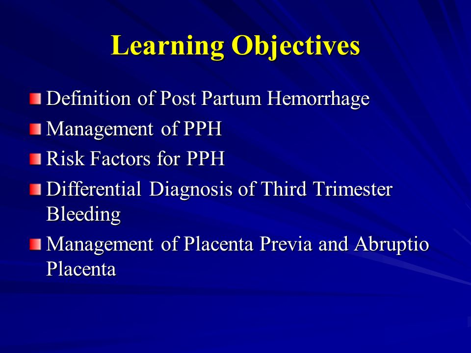 Learning Objectives Definition of Post Partum Hemorrhage