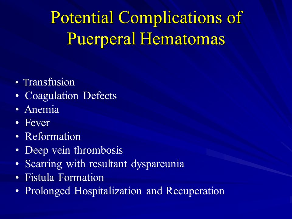 Potential Complications of Puerperal Hematomas