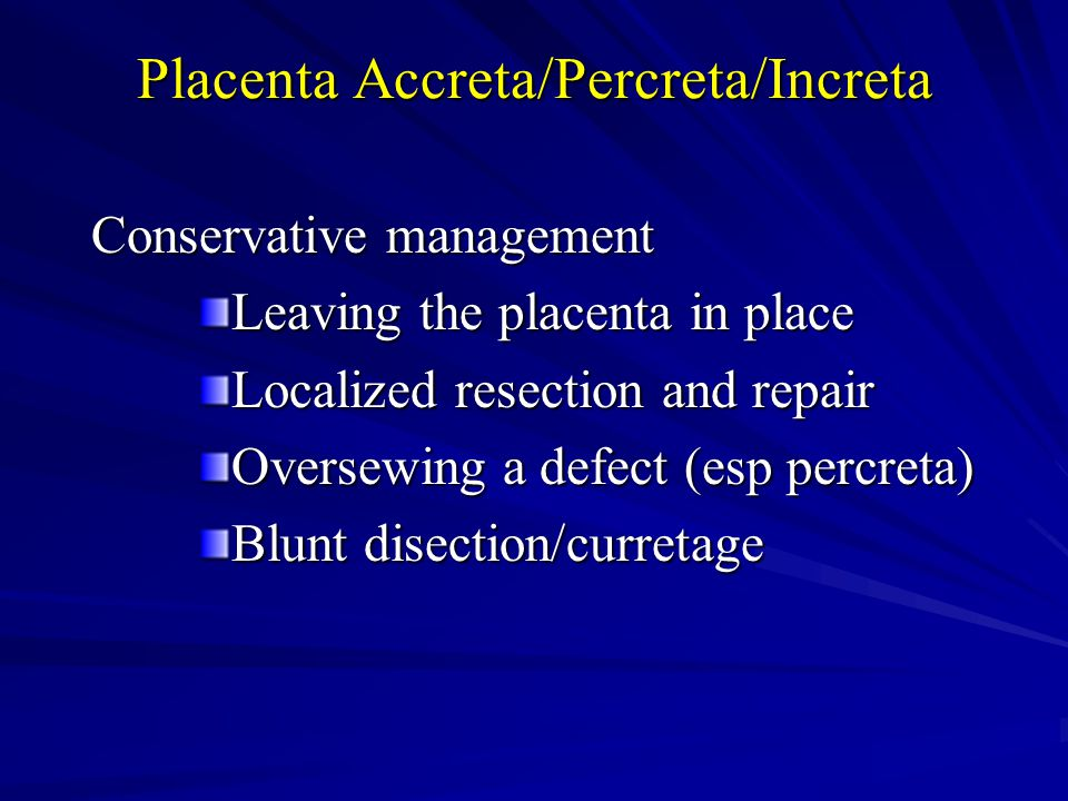 Placenta Accreta/Percreta/Increta