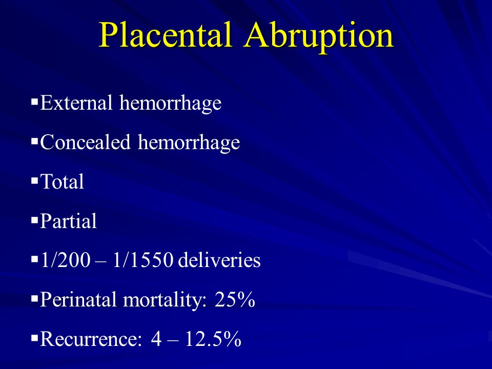 Placental Abruption External hemorrhage Concealed hemorrhage Total