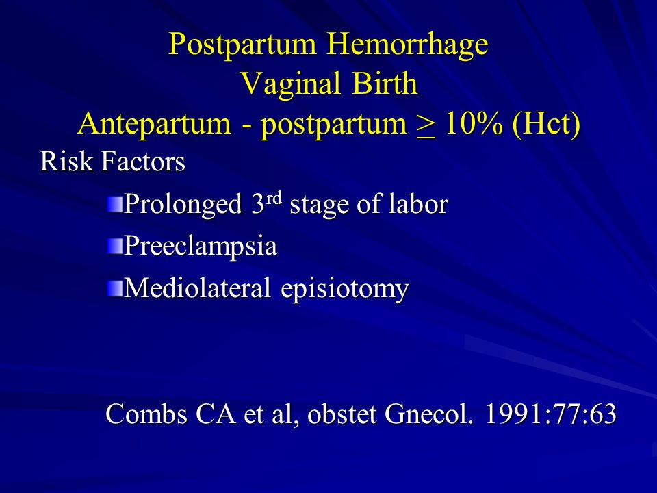 Postpartum Hemorrhage Vaginal Birth Antepartum - postpartum > 10% (Hct)