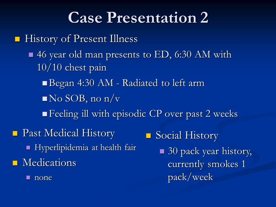 Case Presentation 2 History of Present Illness Past Medical History