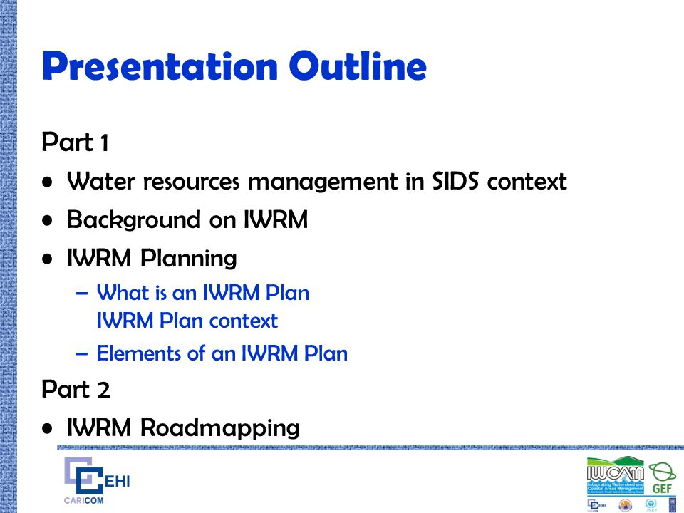 Presentation Outline Part 1 Water resources management in SIDS context