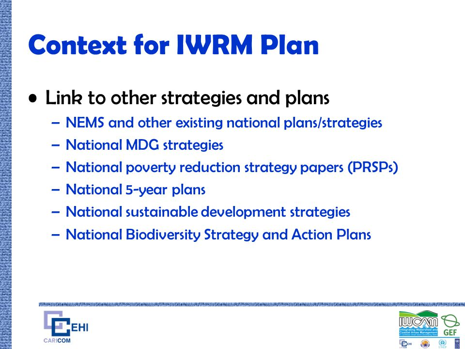 Context for IWRM Plan Link to other strategies and plans