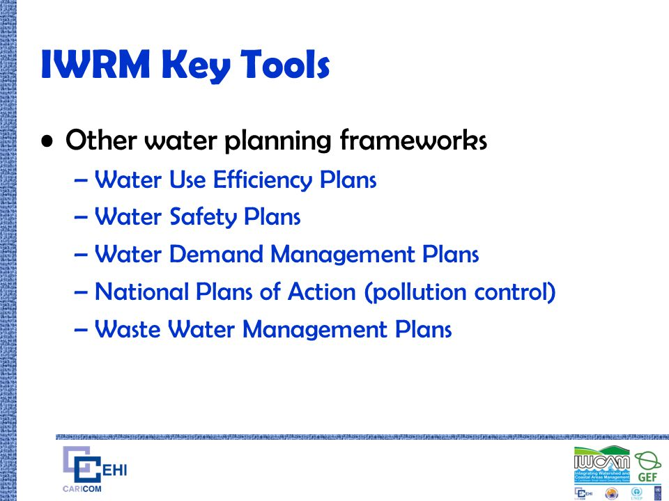 IWRM Key Tools Other water planning frameworks