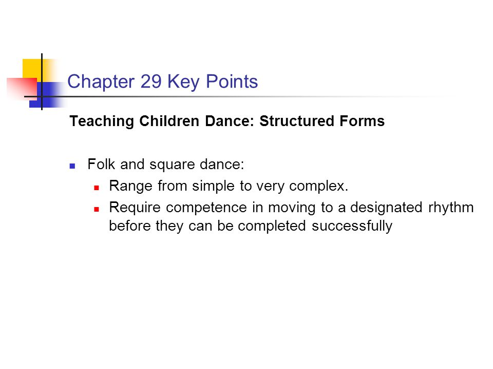 Chapter 29 Key Points Teaching Children Dance: Structured Forms
