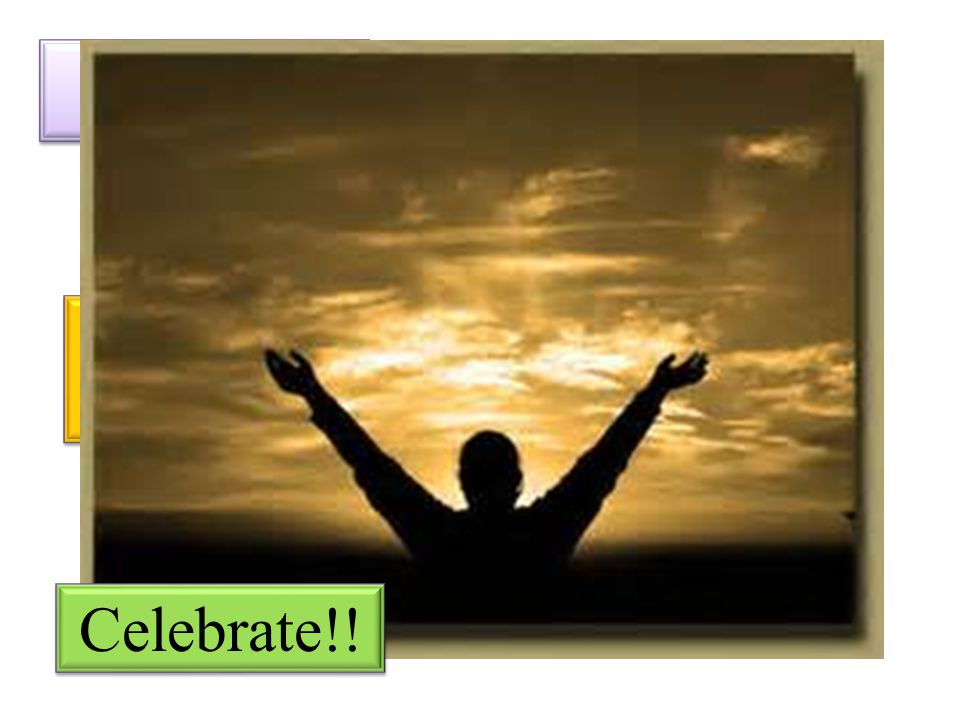 Celebrate!! You are a New person in Christ!