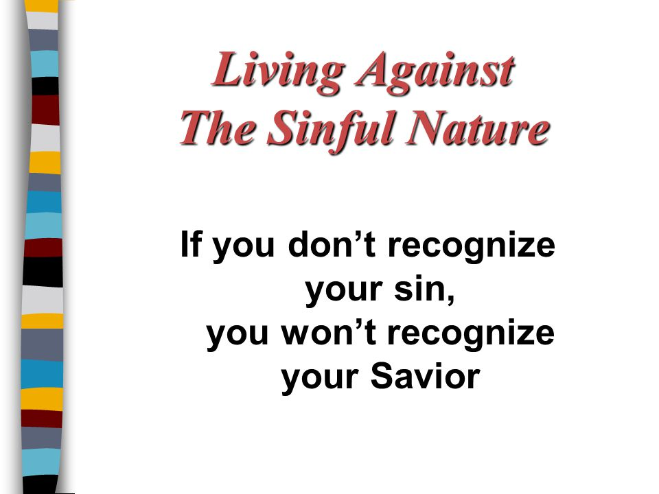 Living Against The Sinful Nature