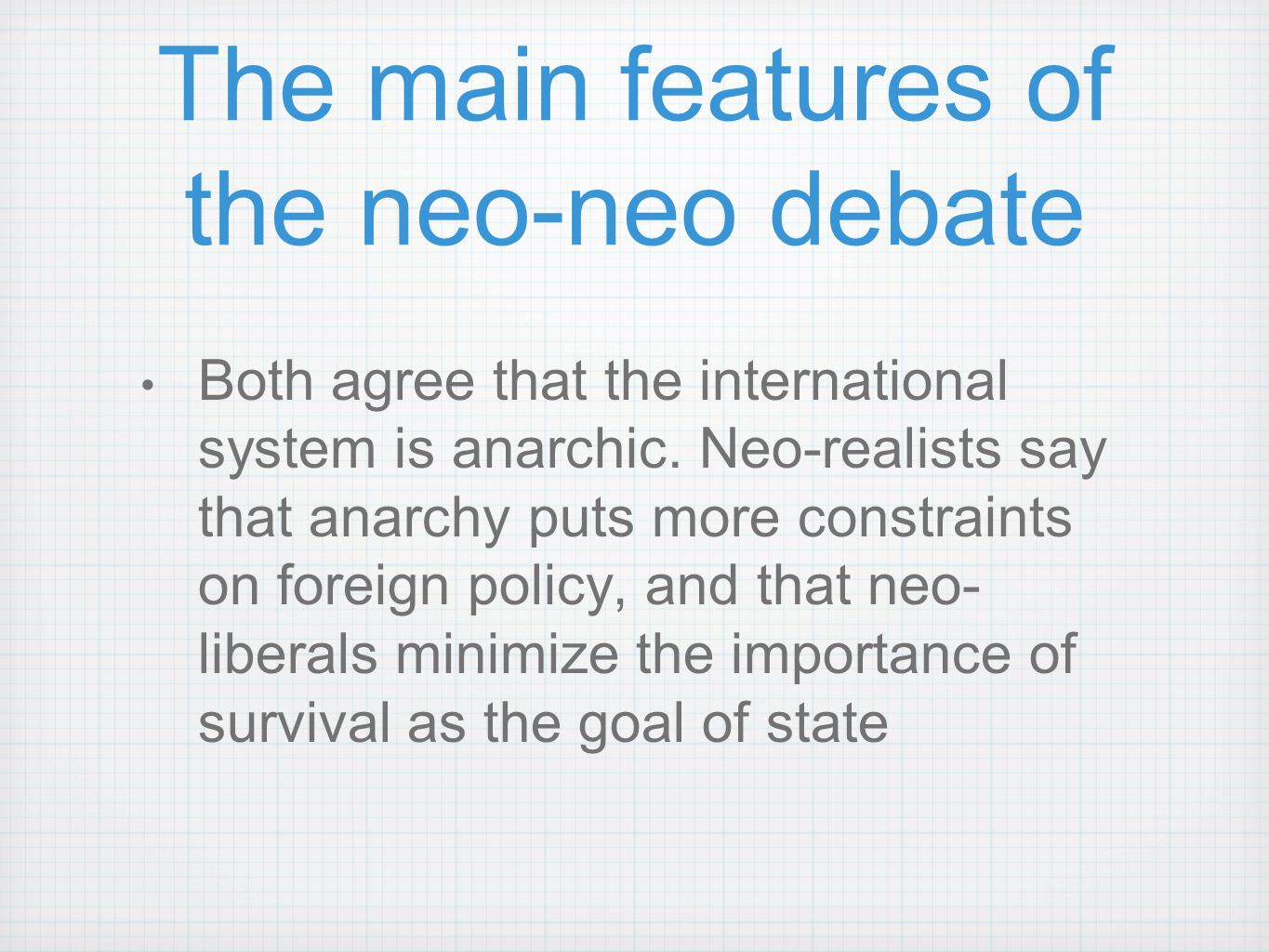 The main features of the neo-neo debate