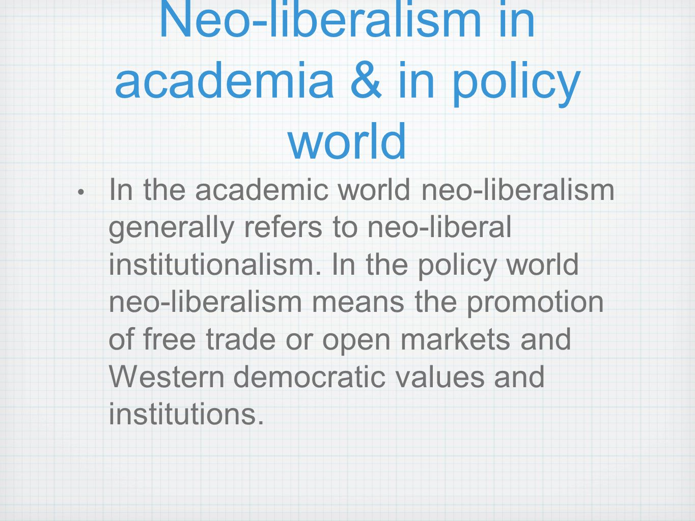 Neo-liberalism in academia & in policy world