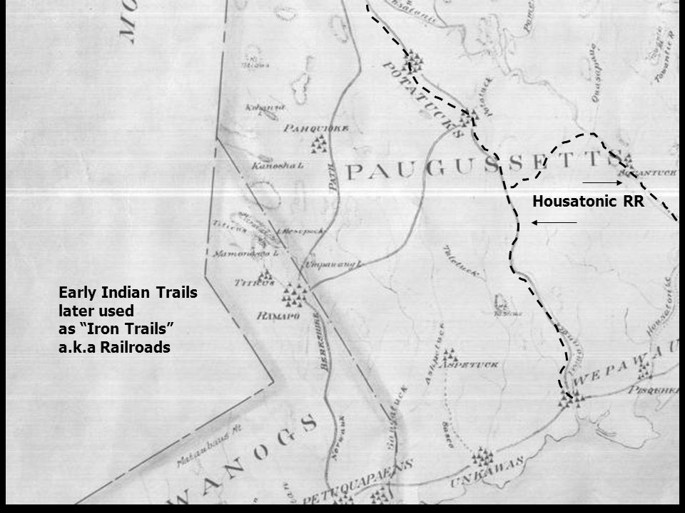 Housatonic RR Early Indian Trails later used as Iron Trails a.k.a Railroads
