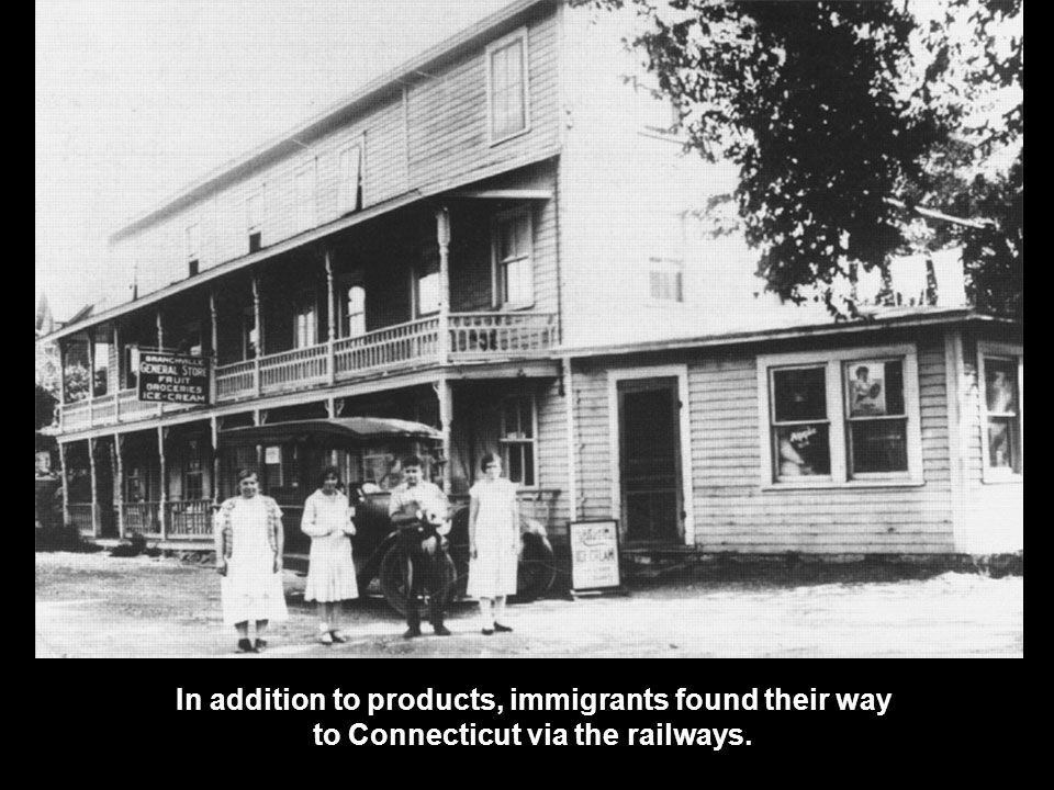 In addition to products, immigrants found their way