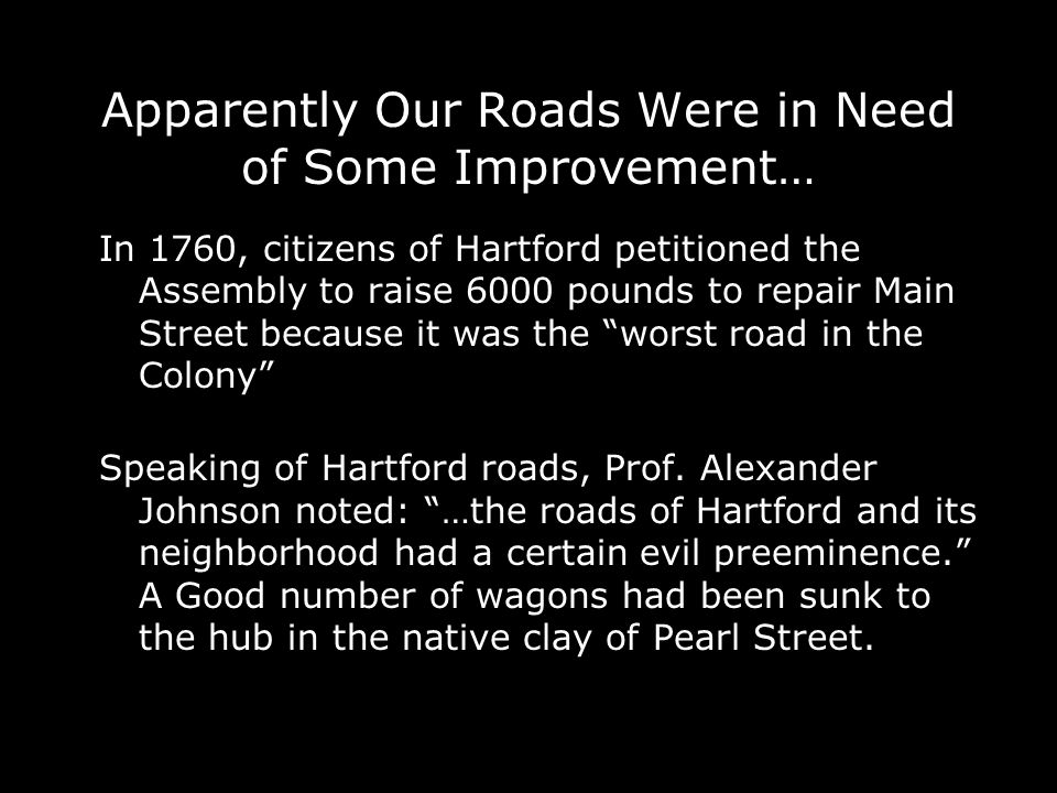 Apparently Our Roads Were in Need of Some Improvement…