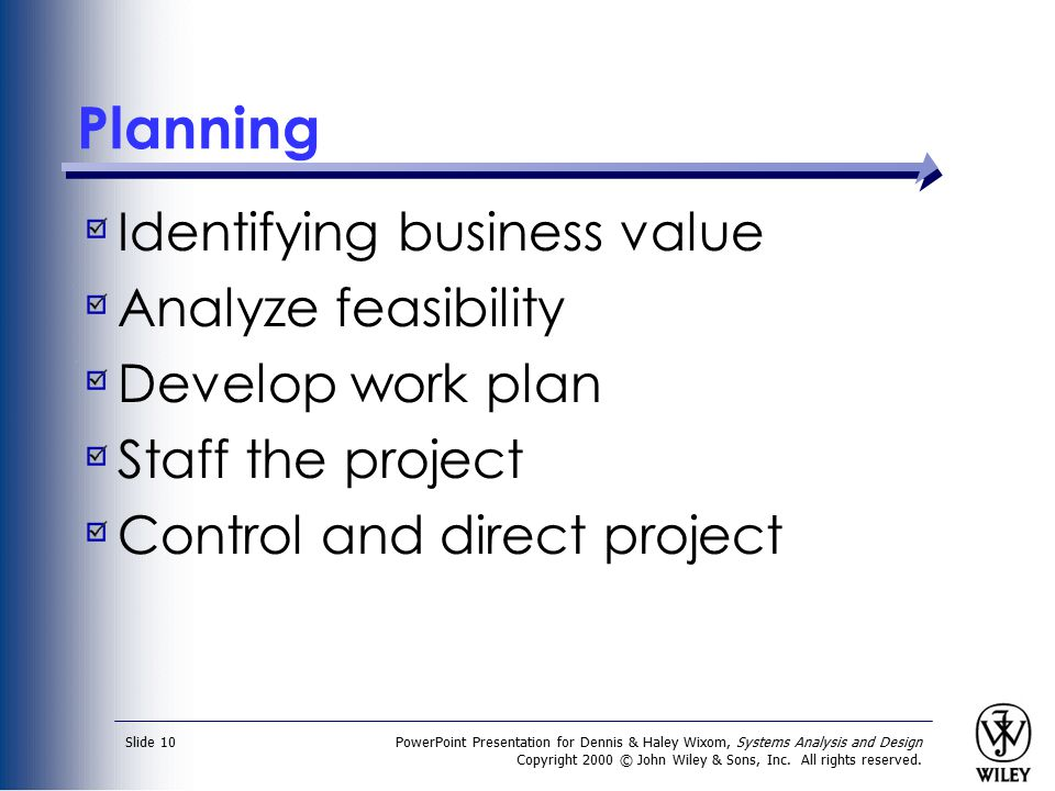 Planning Identifying business value Analyze feasibility