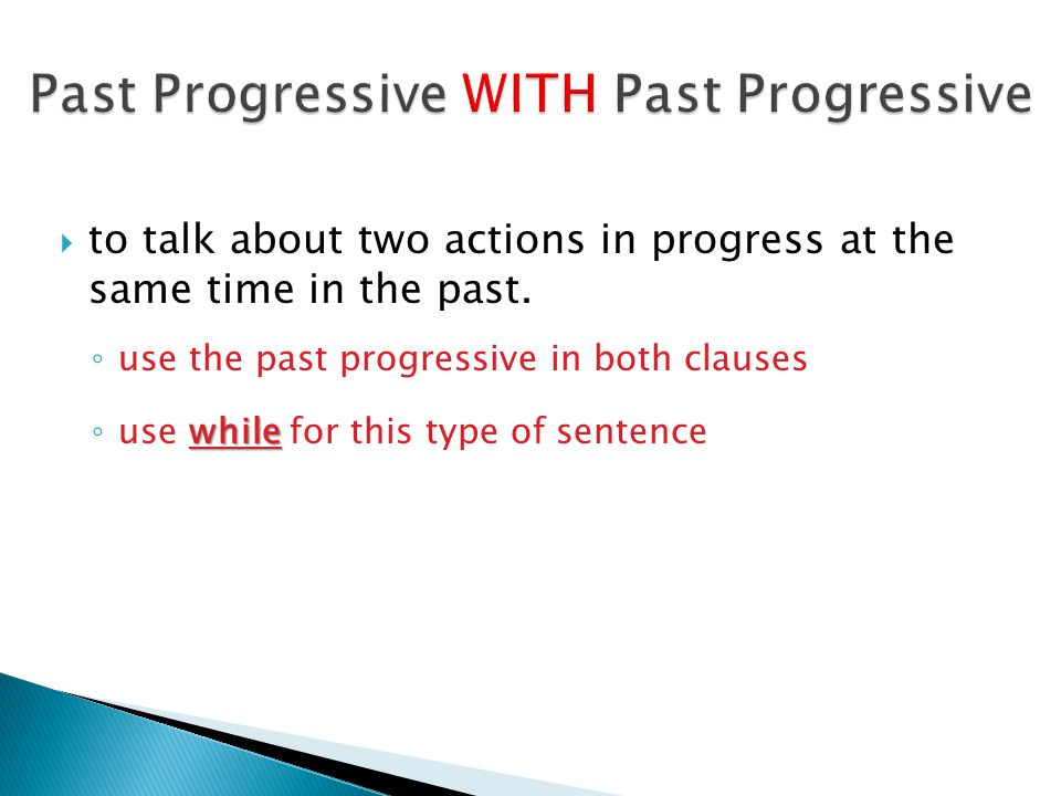 Past Progressive WITH Past Progressive