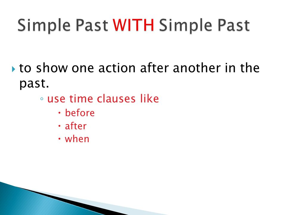Simple Past WITH Simple Past