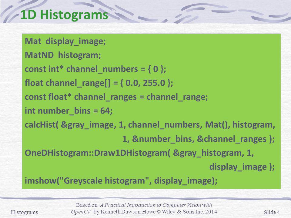 Histograms 1D Histograms 3D Histograms Equalisation - ppt