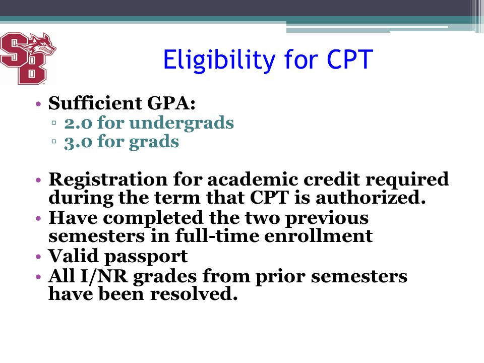 Eligibility for CPT Sufficient GPA: