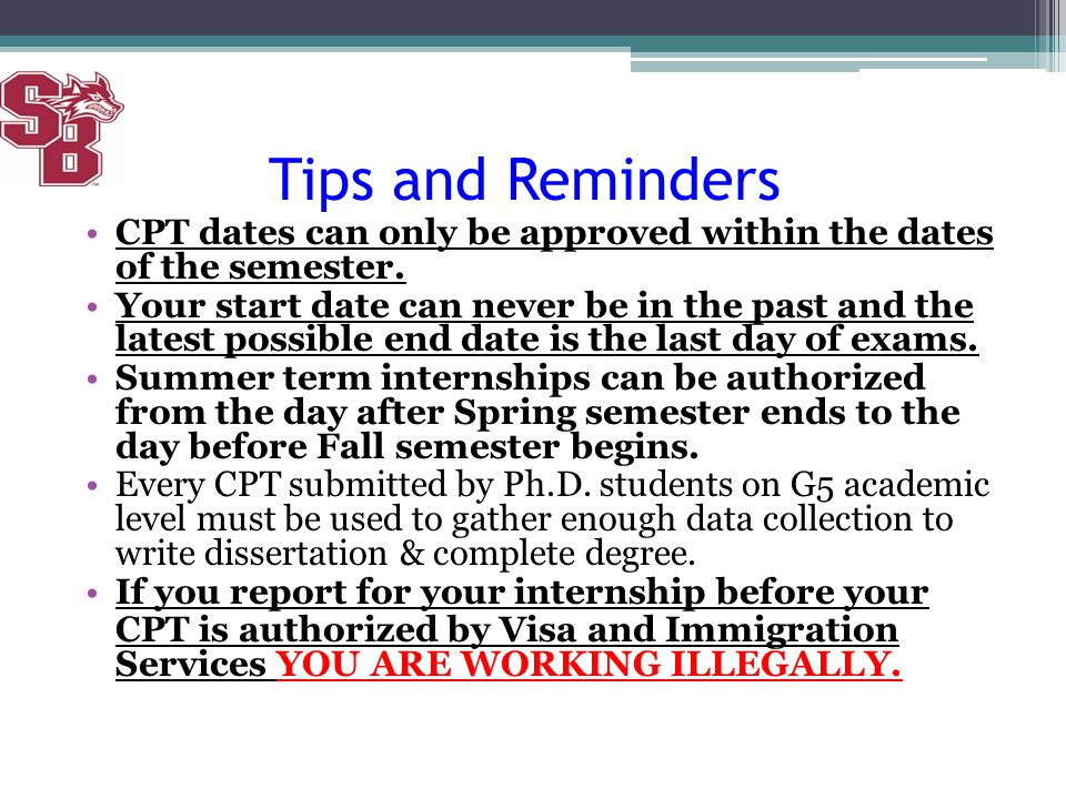 Tips and Reminders CPT dates can only be approved within the dates of the semester.