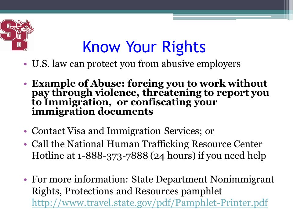 Know Your Rights U.S. law can protect you from abusive employers