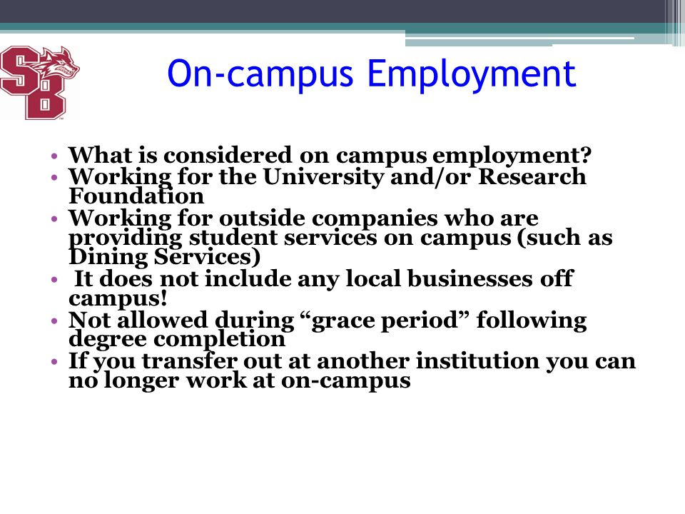 On-campus Employment What is considered on campus employment