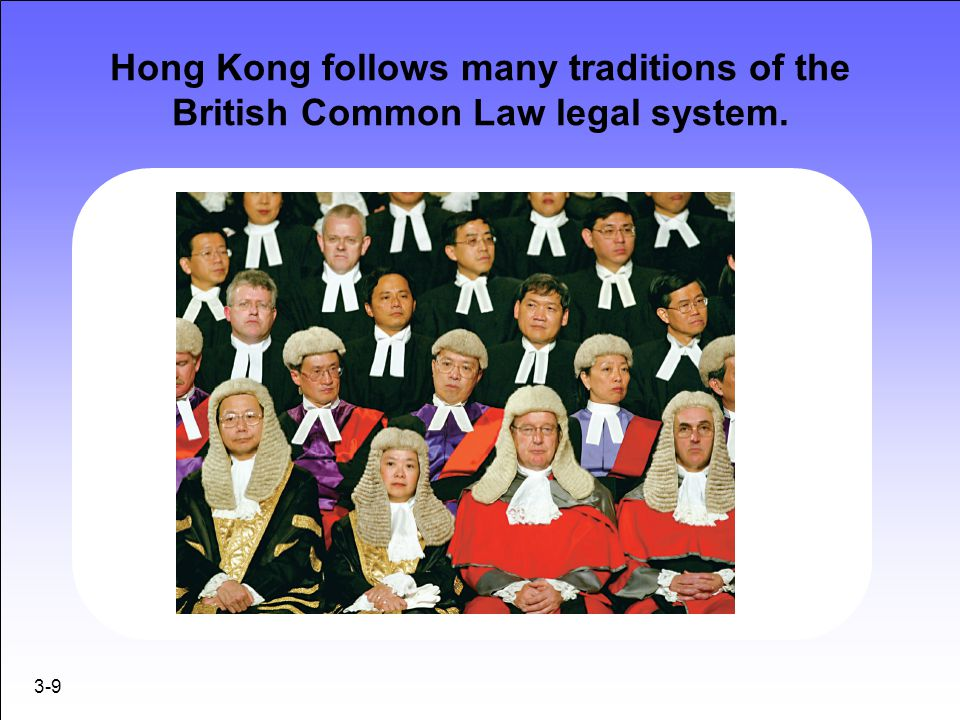 Hong Kong follows many traditions of the British Common Law legal system.