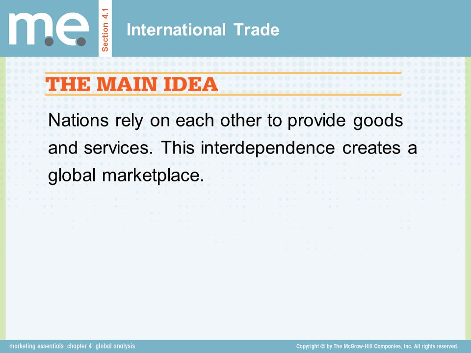 International Trade Section 4.1. Nations rely on each other to provide goods and services.