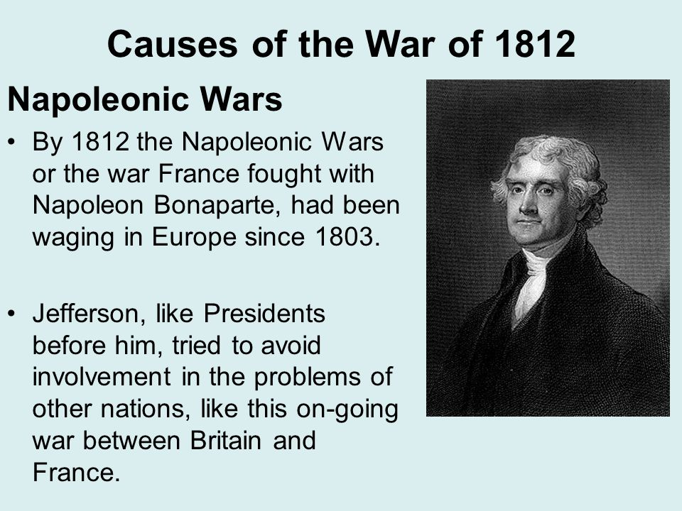 Causes of the War of 1812 Napoleonic Wars
