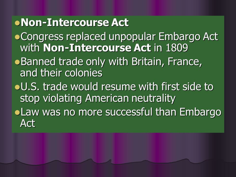 Non-Intercourse Act Congress replaced unpopular Embargo Act with Non-Intercourse Act in