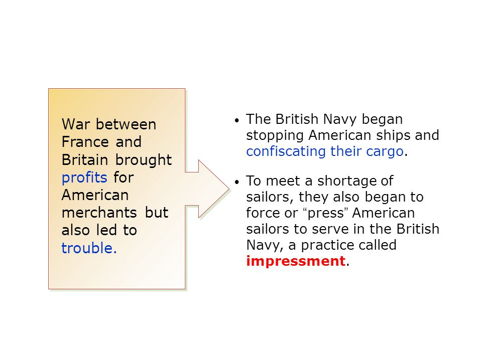 The British Navy began stopping American ships and confiscating their cargo.