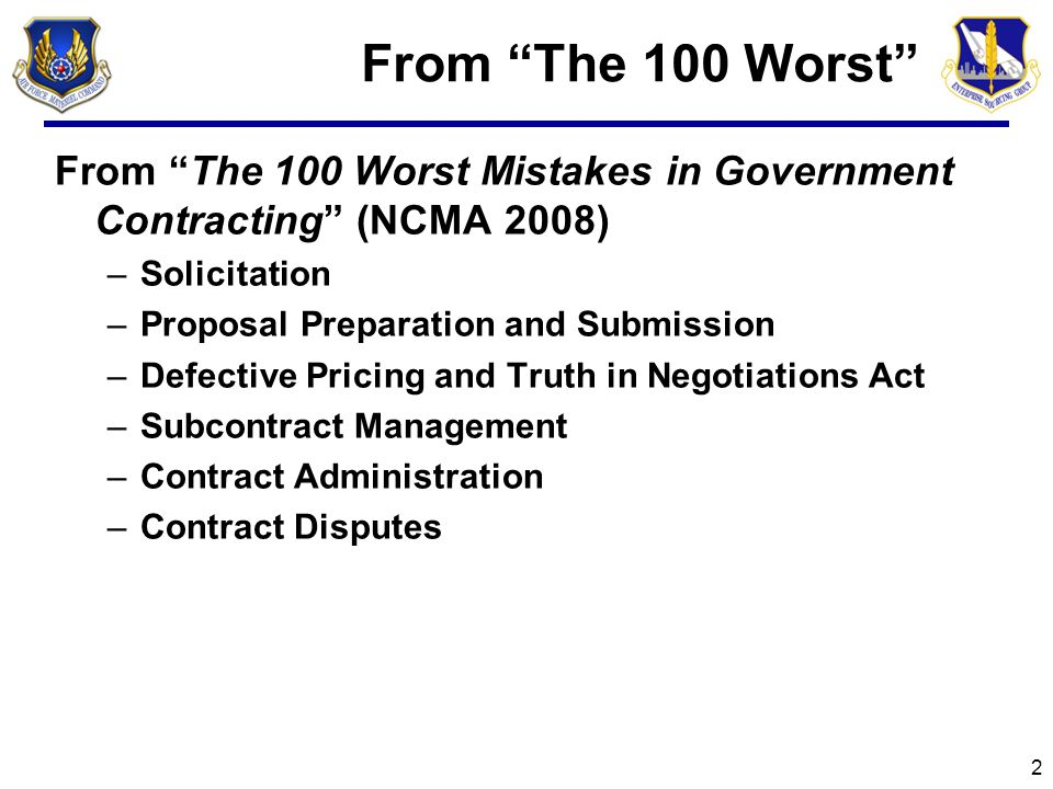From The 100 Worst From The 100 Worst Mistakes in Government Contracting (NCMA 2008) Solicitation.