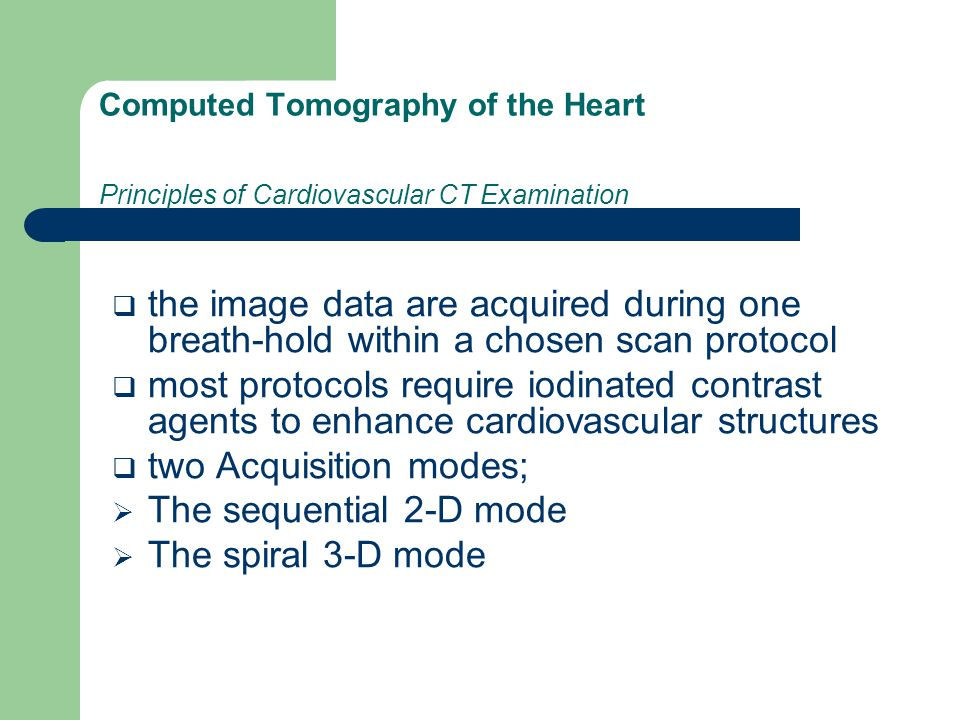two Acquisition modes; The sequential 2-D mode The spiral 3-D mode