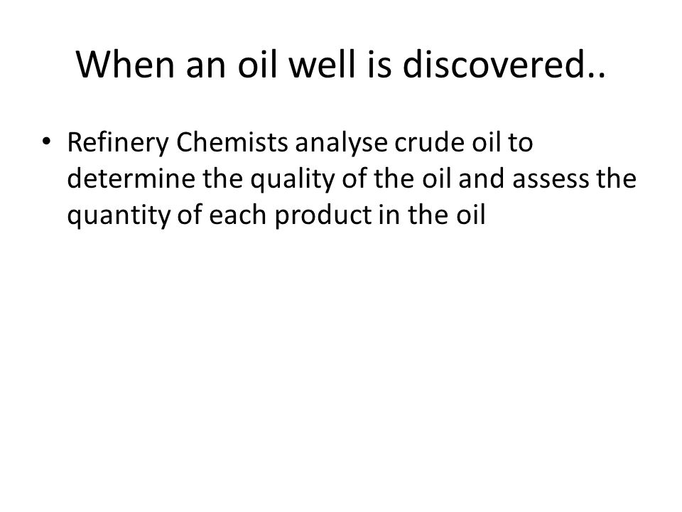When an oil well is discovered..