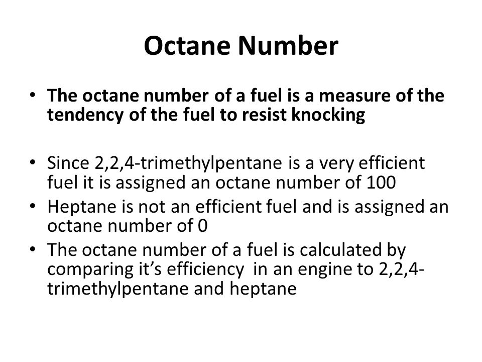 Octane Number The octane number of a fuel is a measure of the tendency of the fuel to resist knocking.
