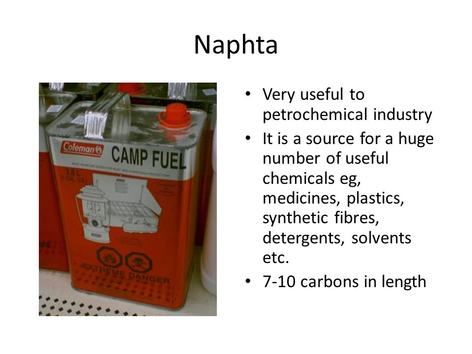 Naphta Very useful to petrochemical industry