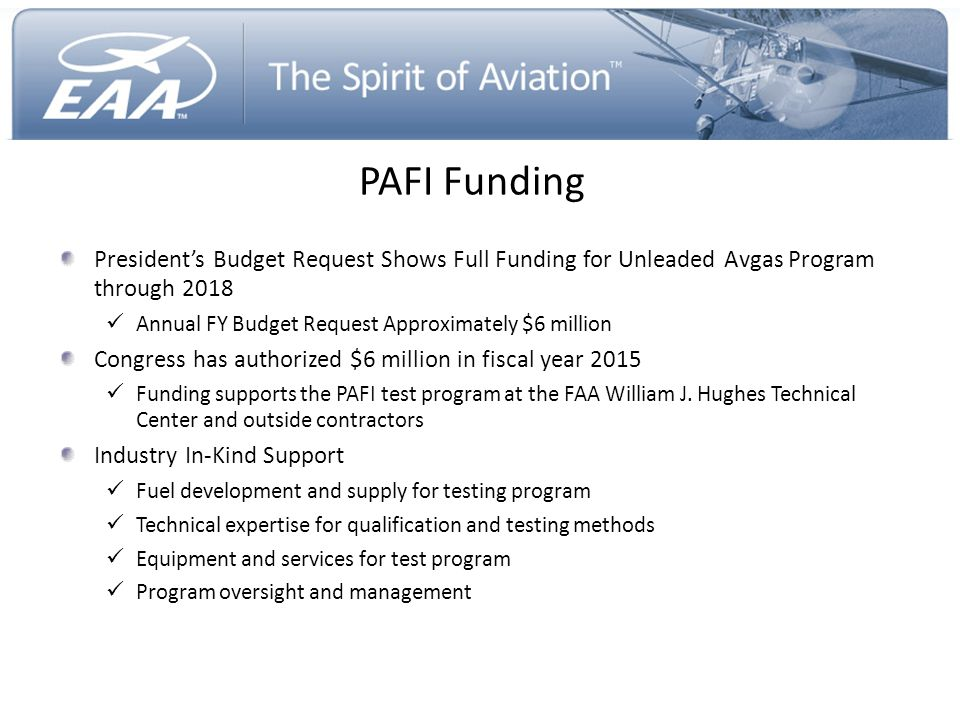 PAFI Funding President's Budget Request Shows Full Funding for Unleaded Avgas Program through 2018.