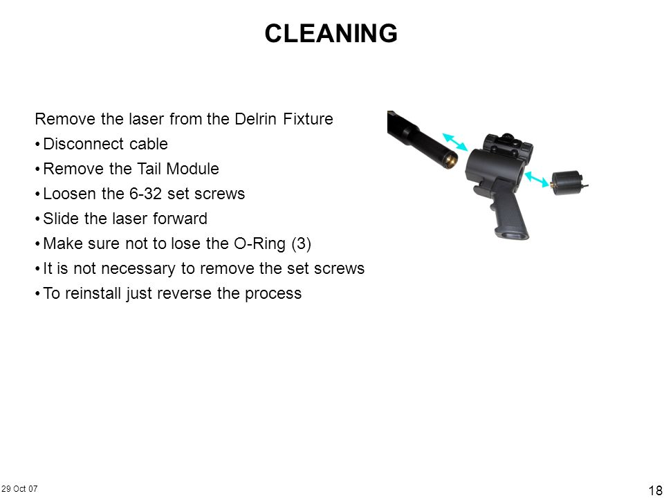 CLEANING Remove the laser from the Delrin Fixture Disconnect cable