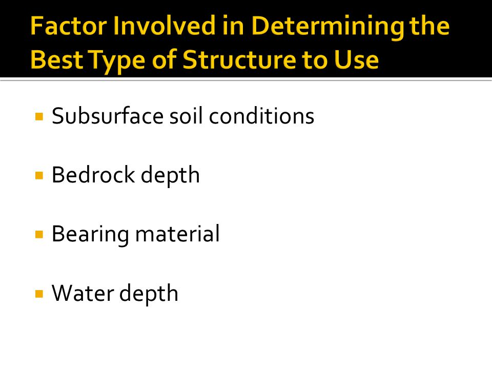 Factor Involved in Determining the Best Type of Structure to Use
