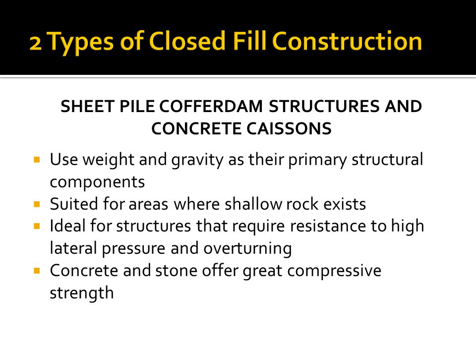 2 Types of Closed Fill Construction