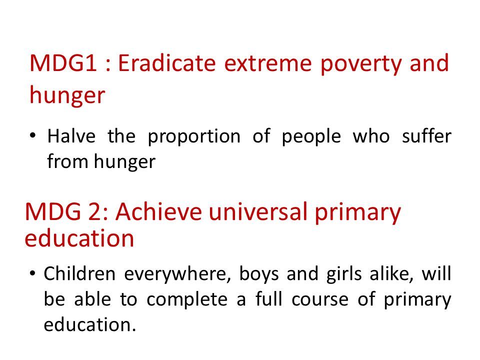 MDG1 : Eradicate extreme poverty and hunger