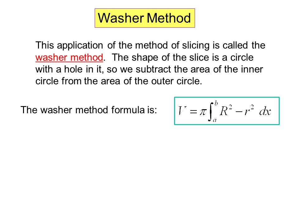 The washer method examples.