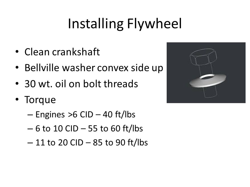 Installing Flywheel Clean crankshaft Bellville washer convex side up