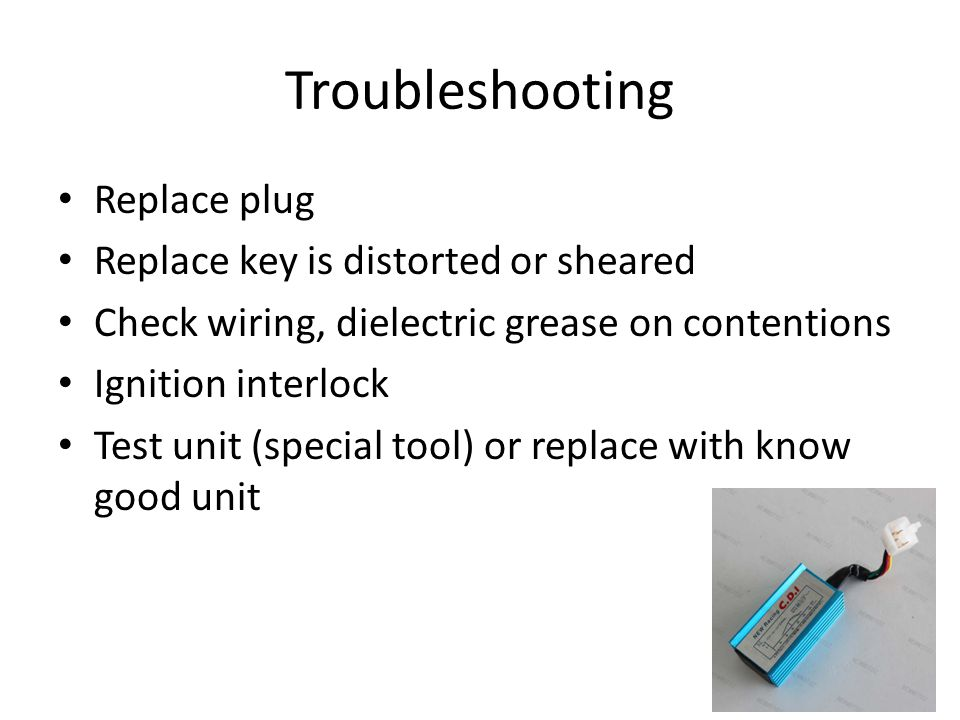 Troubleshooting Replace plug Replace key is distorted or sheared