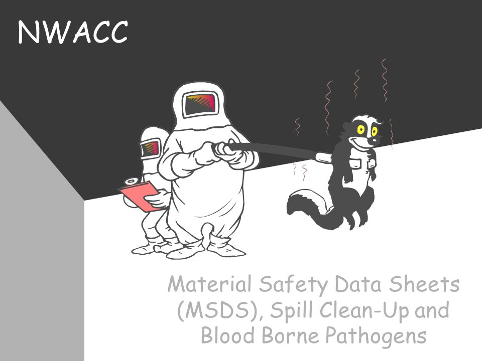 NWACC Material Safety Data Sheets (MSDS), Spill Clean-Up and Blood Borne Pathogens